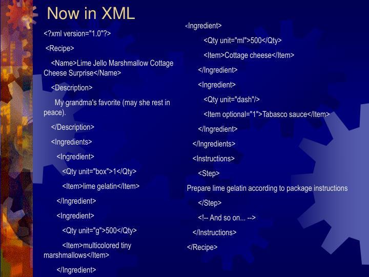 Now in XML