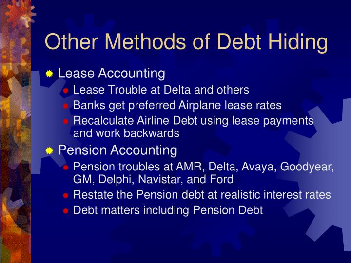 Other Methods of Debt Hiding