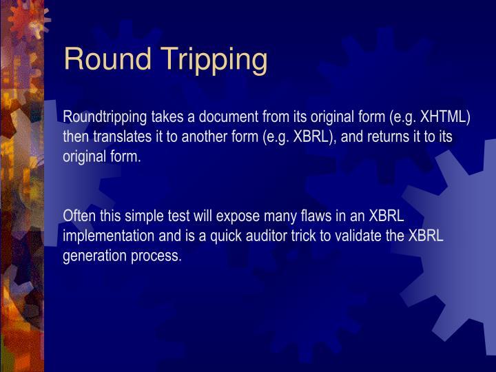 Round Tripping