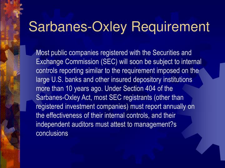 Sarbanes-Oxley Requirement
