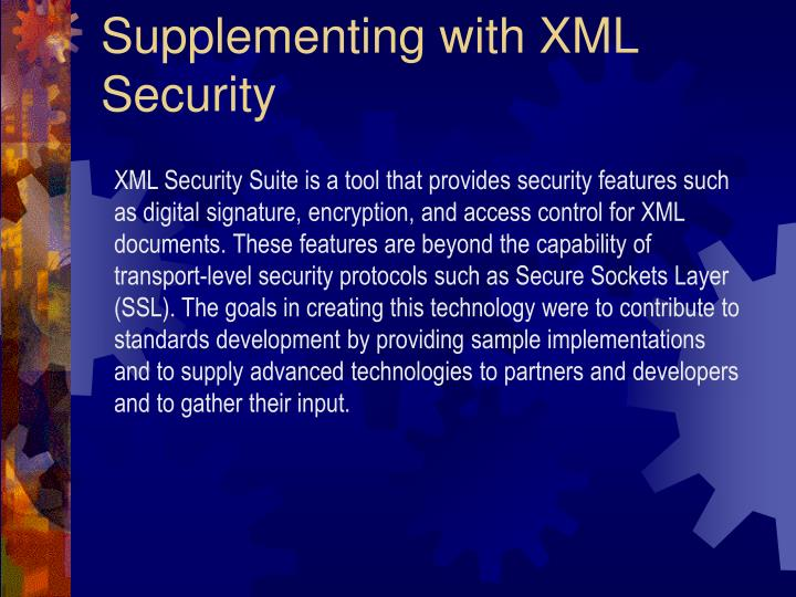 Supplementing with XML Security