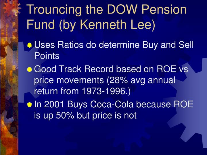 Trouncing the DOW Pension Fund (by Kenneth Lee)