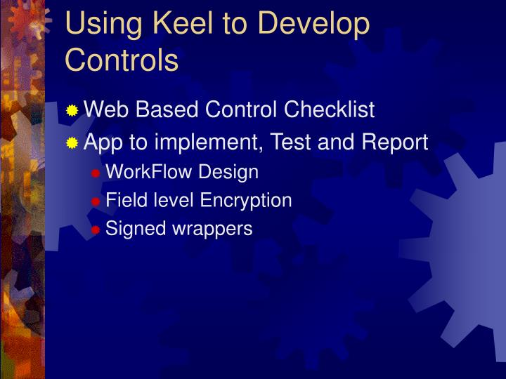 Using Keel to Develop Controls