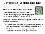 downshifting a metaphoric term arlene taylor phd realizations inc