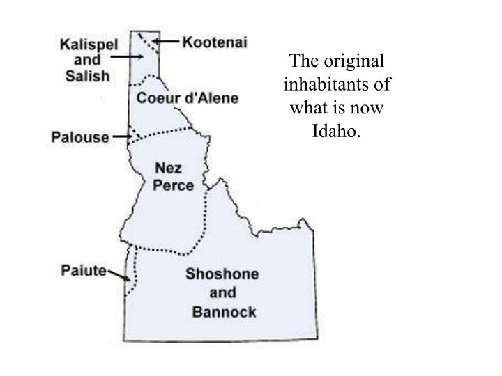 The original inhabitants of what is now Idaho.