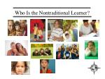 who is the nontraditional learner