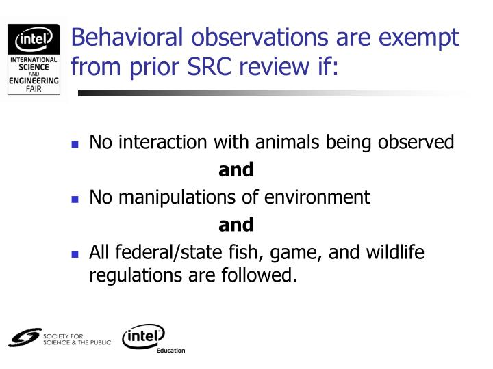 Behavioral observations are exempt from prior SRC review if: