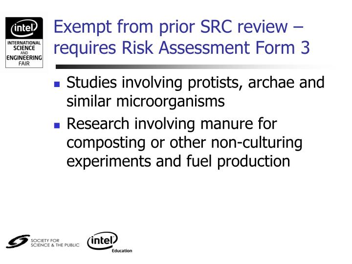 Exempt from prior SRC review – requires Risk Assessment Form 3