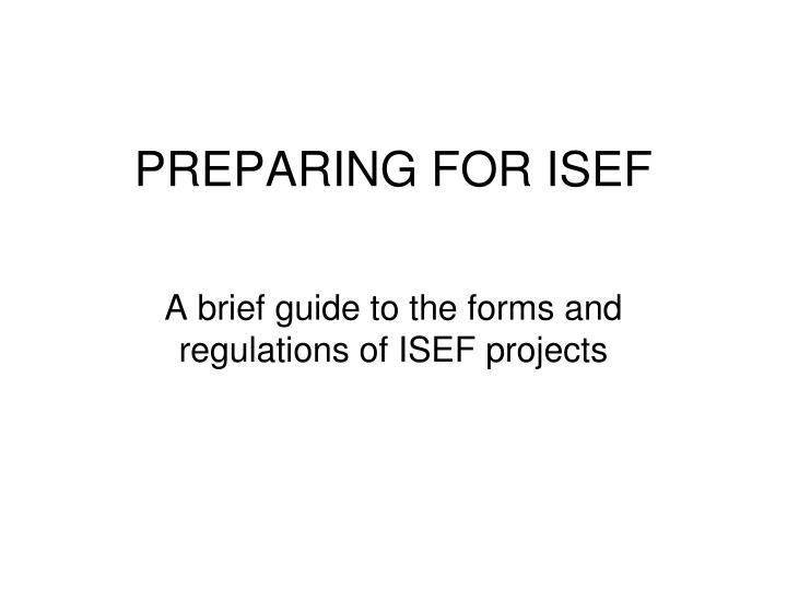 PREPARING FOR ISEF