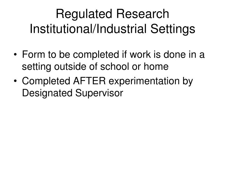 Regulated Research Institutional/Industrial Settings