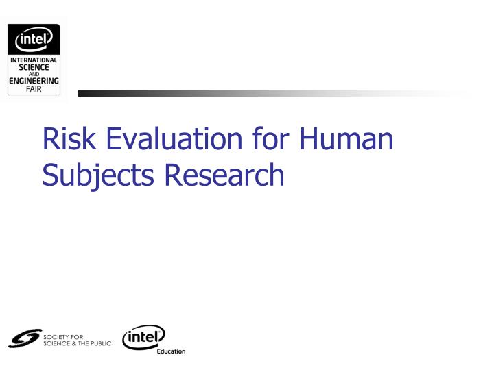 Risk Evaluation for Human Subjects Research