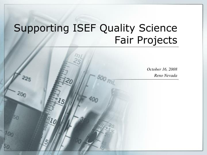 Supporting isef quality science fair projects