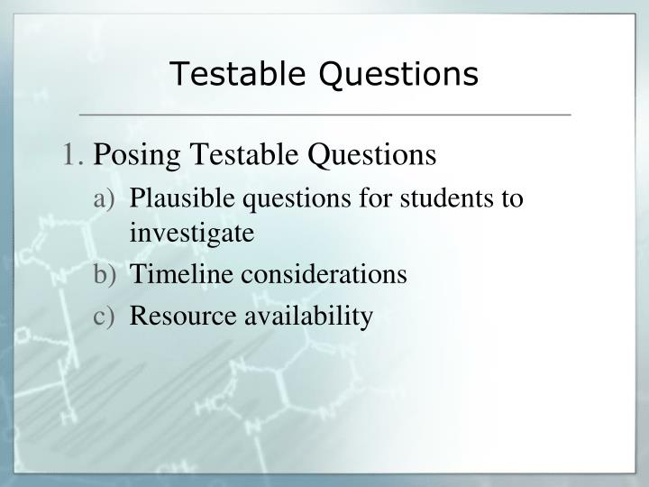 Testable Questions