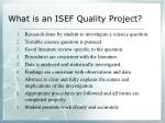 what is an isef quality project
