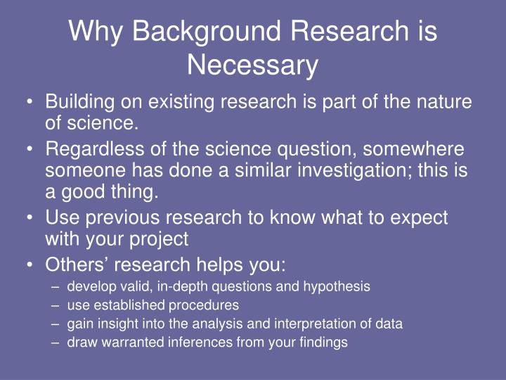 Why Background Research is Necessary