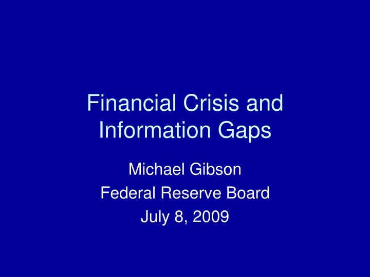 financial crisis and information gaps