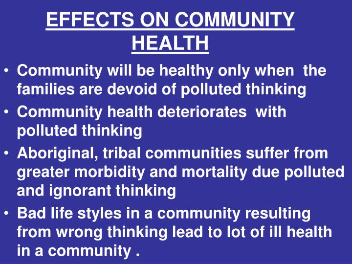 EFFECTS ON COMMUNITY HEALTH