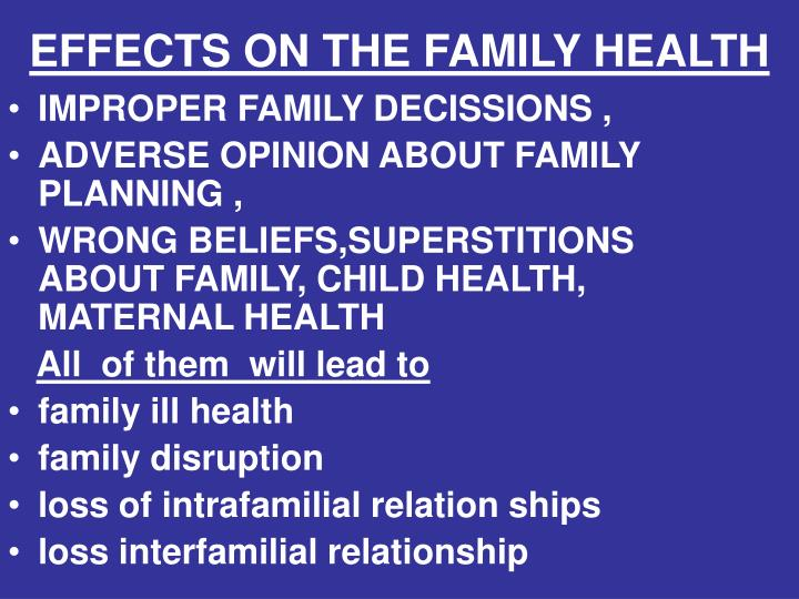 EFFECTS ON THE FAMILY HEALTH