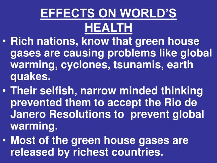 EFFECTS ON WORLD'S   HEALTH