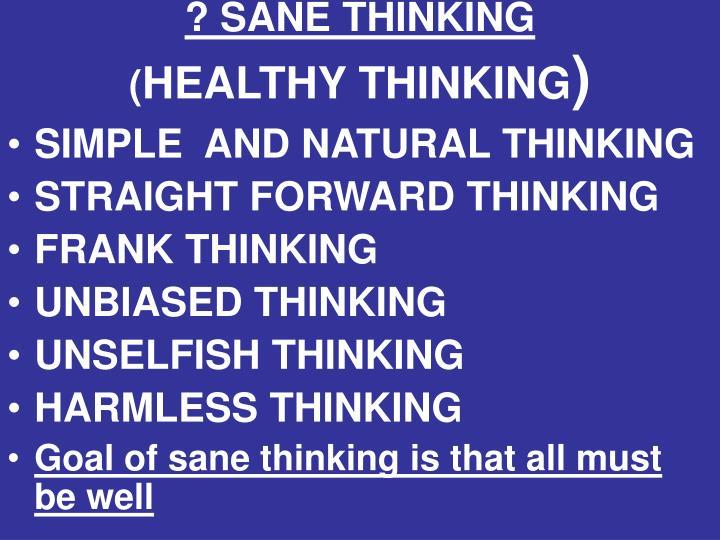 ? SANE THINKING