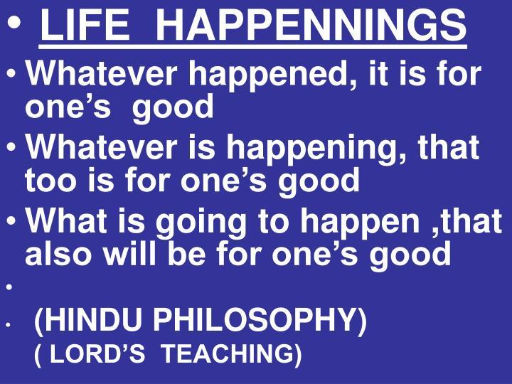 LIFE  HAPPENNINGS