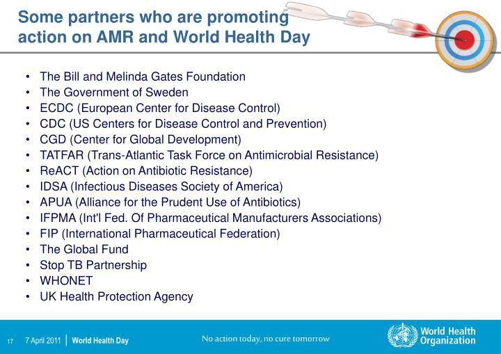 Some partners who are promoting action on AMR and World Health Day