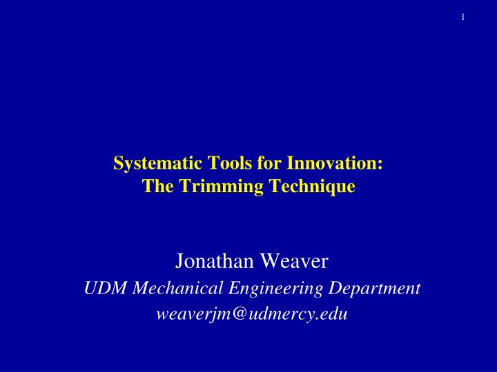 systematic tools for innovation the trimming technique