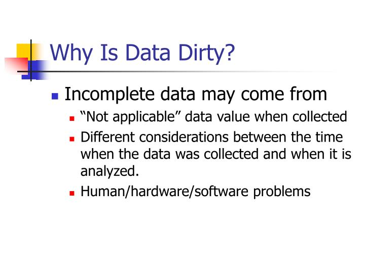 Why Is Data Dirty?