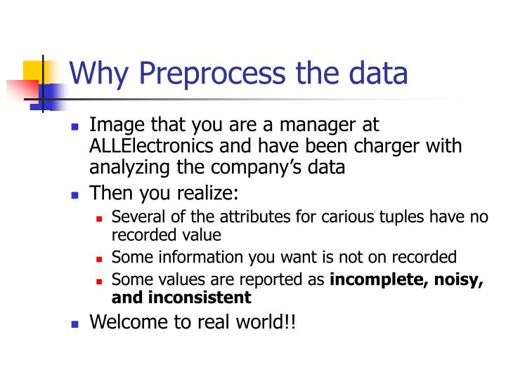 Why Preprocess the data