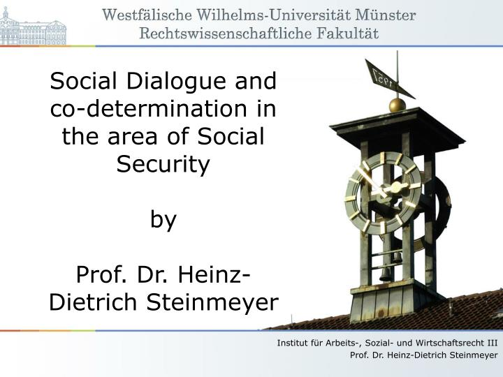 Social Dialogue and co-determination in the area of Social Security