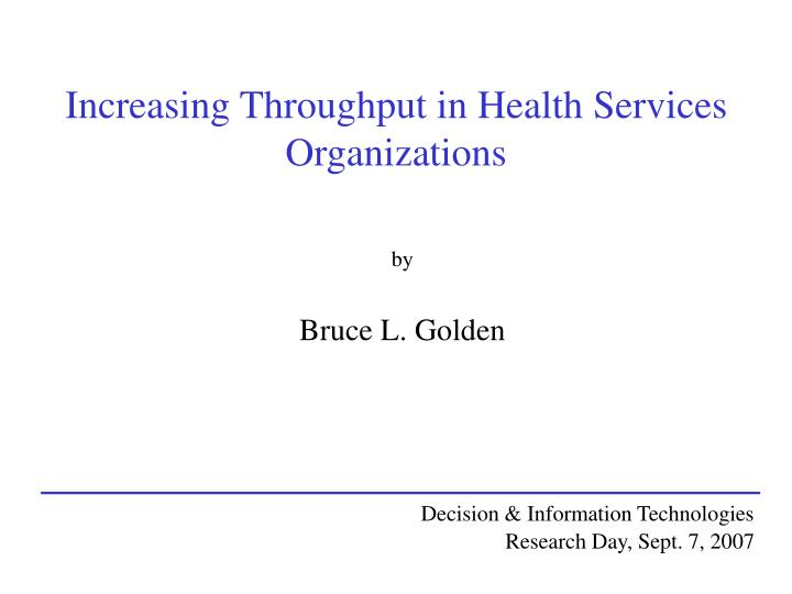 Increasing throughput in health services organizations