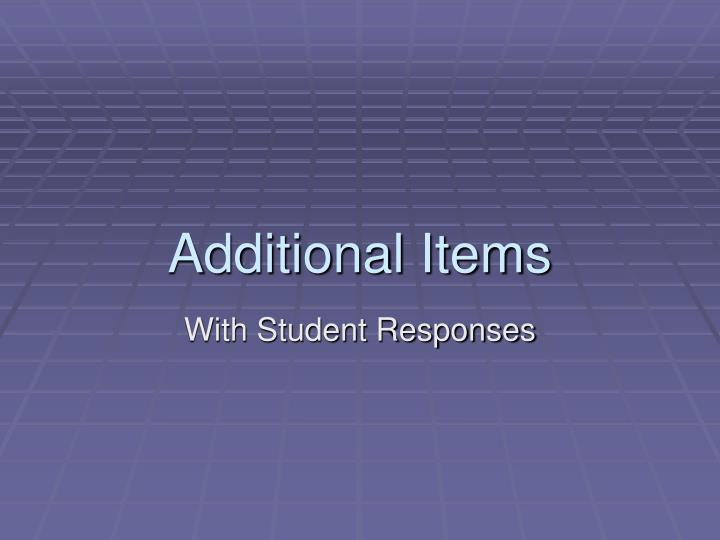 Additional Items