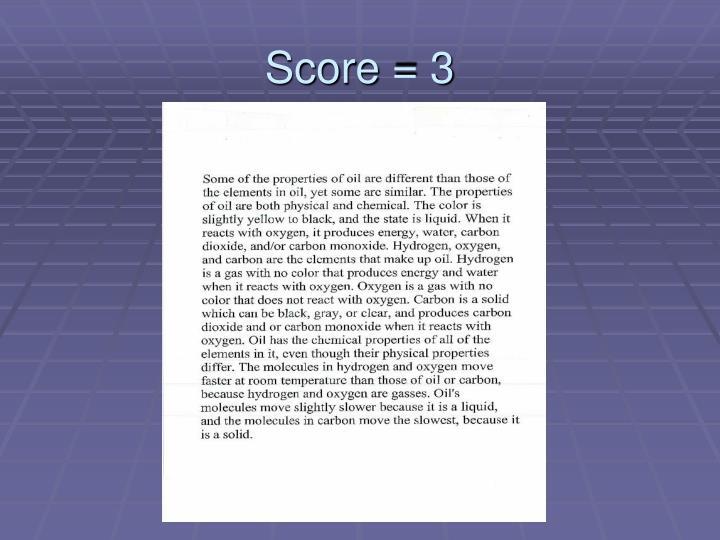 Score = 3