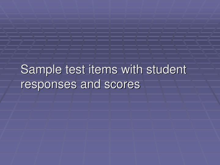 Sample test items with student responses and scores