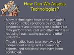 how can we assess technologies