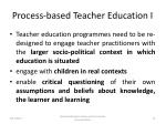 process based teacher education i