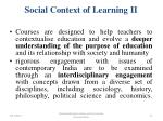 social context of learning ii