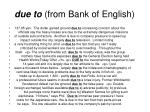 due to from bank of english