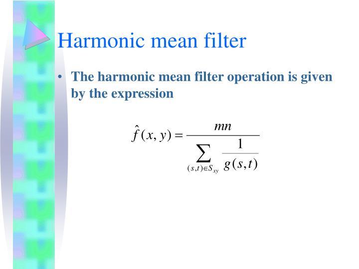 Harmonic mean filter