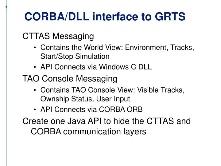 CORBA/DLL interface to GRTS