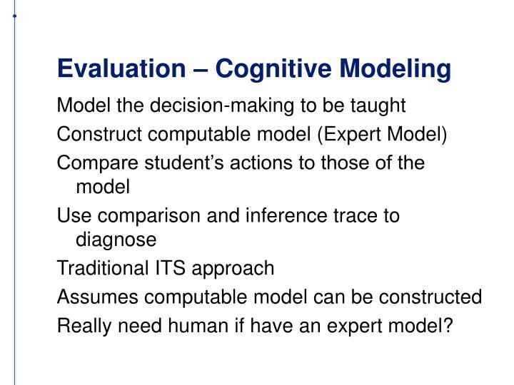 Evaluation – Cognitive Modeling