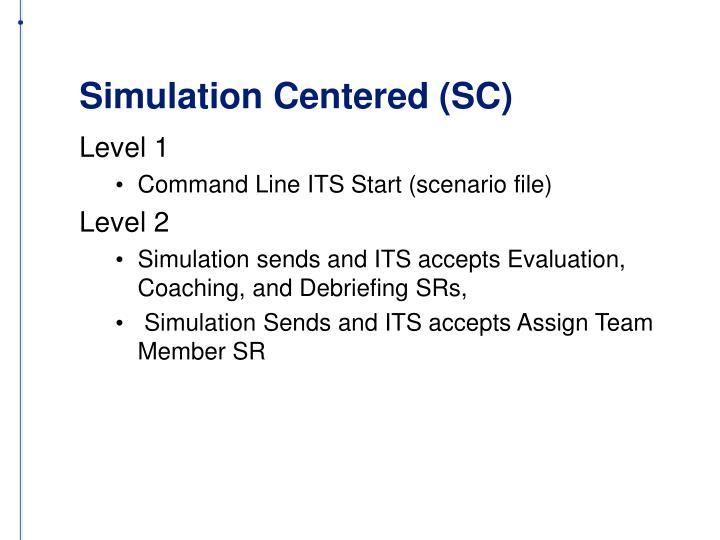 Simulation Centered (SC)