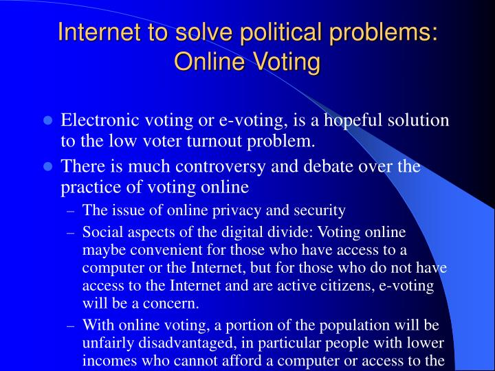 Internet to solve political problems: Online Voting