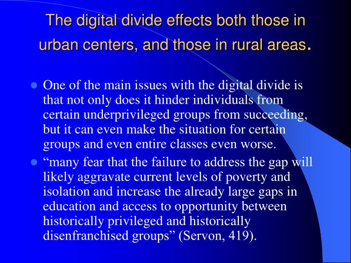 The digital divide effects both those in urban centers, and those in rural areas