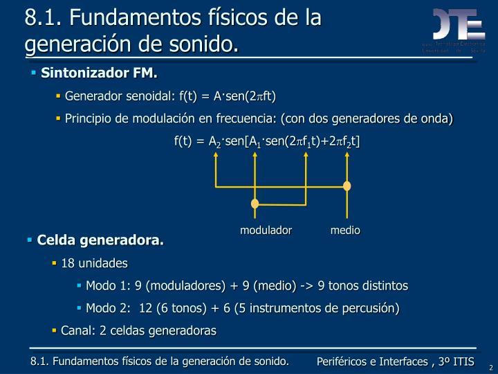 8.1. Fundamentos físicos de la generación de sonido.