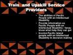 train and upskill service providers