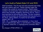 let s audit a patient note c c and ros