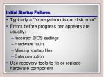 initial startup failures