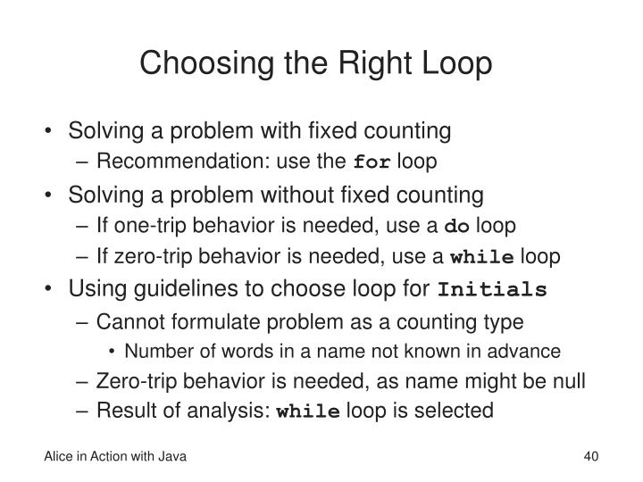 Choosing the Right Loop