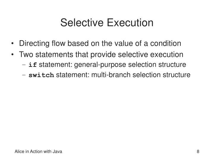 Selective Execution